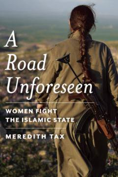 ROAD UNFORESEEN by Meredith Tax 9781942658108.jpg
